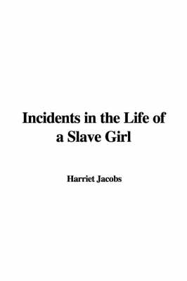 essay on incidents in the life of a slave girl Download thesis statement on incidents in the life of a slave girl in our database or order an original thesis paper that will be written by one of our staff writers and delivered according to the deadline.