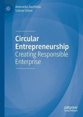 Circular Entrepreneurship: Creating Responsible Enterprise
