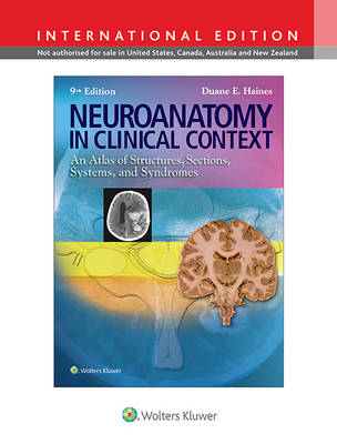 Neuroanatomy in Clinical Context: An Atlas of Structures, Sections, Systems, and Syndromes