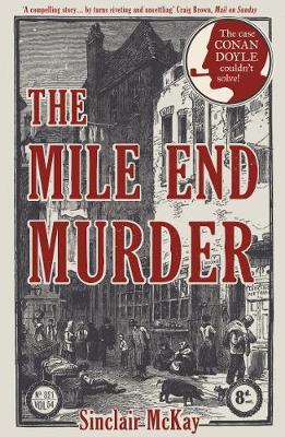 The Mile End Murder: The Case Conan Doyle Couldn't Solve