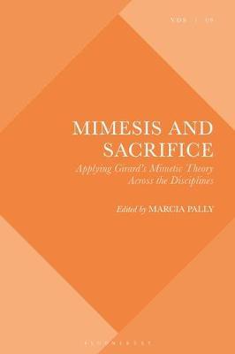 Mimesis and Sacrifice: Applying Girard's.. Cover