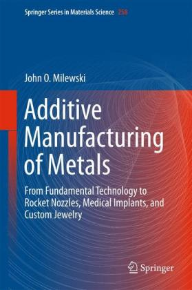 Additive Manufacturing of Metals Cover