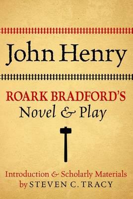 John Henry: Roark Bradford's Novel and.. Cover