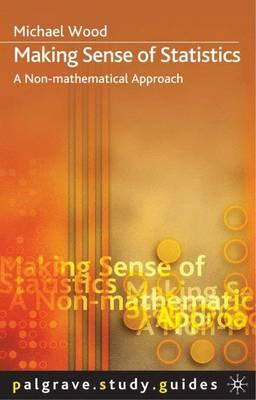 Making Sense of Statistics A Non-mathematical Approach