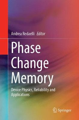 Phase Change Memory: Device Physics, Reliability and Applications