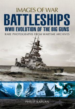 Battleships: WW II Evolution of the Big Guns