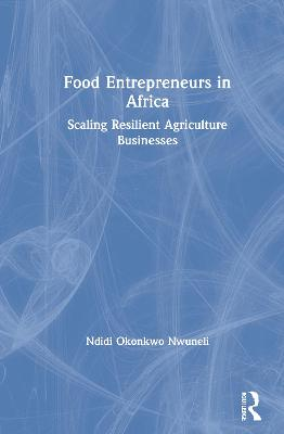 Food Entrepreneurs in Africa: Scaling.. Cover