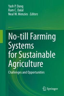 No-till Farming Systems for Sustainable Agriculture: Challenges and Opportunities