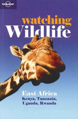 Watching Wildlife East Africa 2e