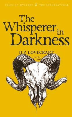 The Whisperer in Darkness: vol. 1 Collected Short Stories