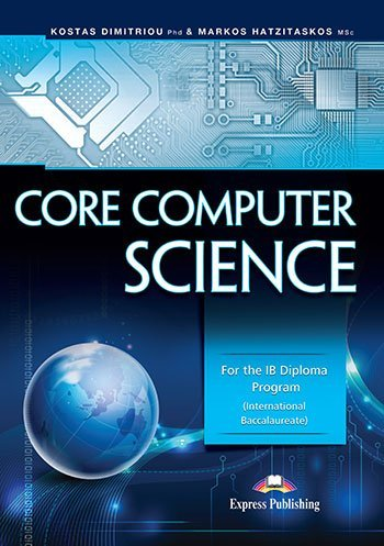Core Computer Science for the IB Diploma