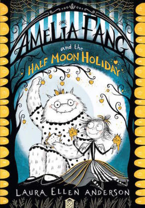 Amelia Fang and the Half-Moon Holiday