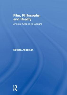 Film, Philosophy, and Reality: Ancient.. Cover