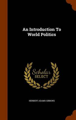 an introduction to the analysis of world politics Joseph nye, jr: understanding international conflicts study guide steven alan samson identify three basic forms of world politics identify the chief varieties of the anarchic system of states what does the author mean by calling international.