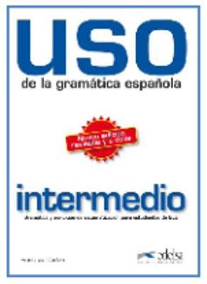 Uso de la gramatica espanola: Nivel intermedio - edition 2010 (revised and i