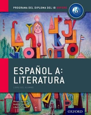Programa del Diploma del IB Oxford: Espanol A: Literatura, Libro del Alumno