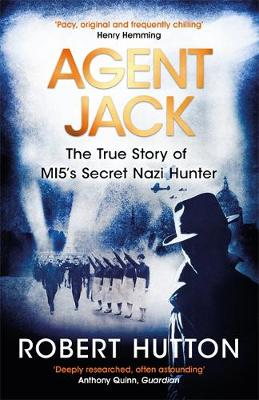 Agent Jack: The True Story of MI5's Secret Nazi Hunter