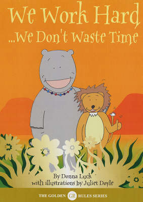 We Work Hard: We Don't Waste Time