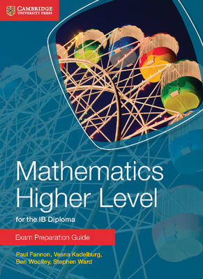 IB Diploma: Mathematics Higher Level for the IB Diploma Exam Preparation Guide
