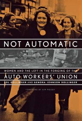 Not Automatic: Women and the Left in the.. Cover
