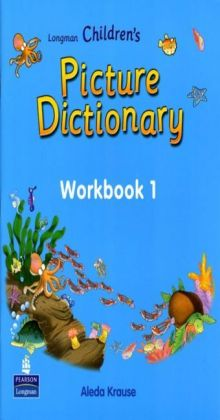 Longman Children's Picture Dictionary: Workbook Level 1