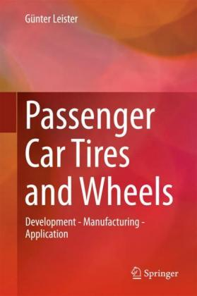 Passenger Car Tires and Wheels: Development - Manufacturing - Application
