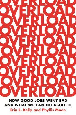 Overload: How Good Jobs Went Bad and.. Cover