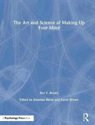 The Art and Science of Making Up Your Mind Cover