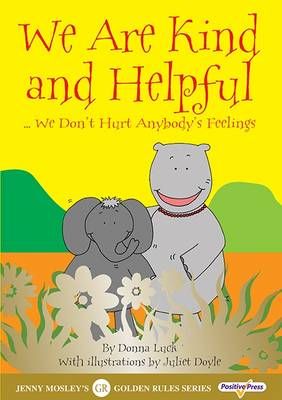 We are Kind and Helpful: We Don't Hurt Anybody's Feelings