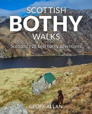 Scottish Bothy Walks: Scotland's 28 best bothy adventures