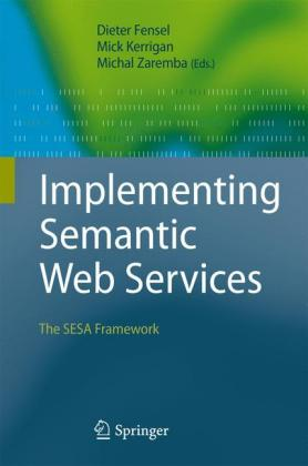 Implementing Semantic Web Services: The.. Cover