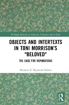"""Objects and Intertexts in Toni Morrison's """"Beloved"""": The Case for Reparations"""