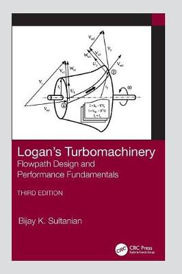 Logan's Turbomachinery: Flowpath Design and Performance Fundamentals, Third Edition