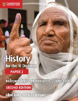 History for the IB Diploma Paper 2 Independence Movements (1800-2000)