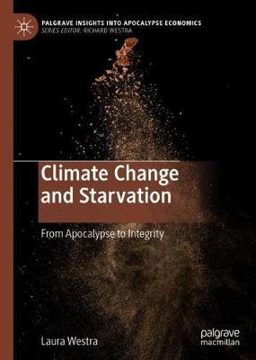 Climate Change and Starvation: From Apocalypse to Integrity