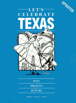 Let's Celebrate Texas: Past, Present, and Future