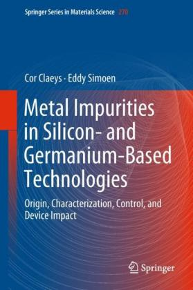 Metal Impurities in Silicon- and Germanium-Based Technologies: Origin, Characterization, Control, and Device Impact