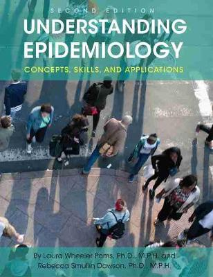 Understanding Epidemiology: Concepts, Skills, and Applications