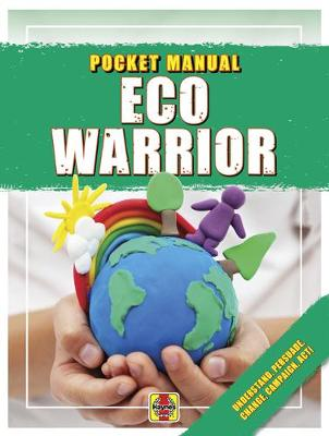Eco Warrior: Understand, Persuade, Change, Campaign, Act!