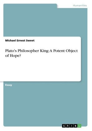 Plato's Philosopher King: A Potent Object of Hope?