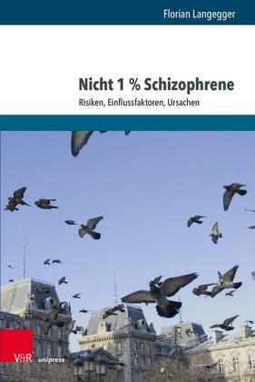 Nicht 1% Schizophrene: Risiken, Einflussfaktoren, Ursachen
