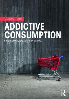 Addictive Consumption: Capitalism,.. Cover