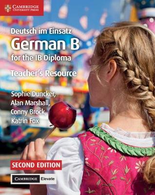 Deutsch im Einsatz German B for the IB Diploma Teacher's Resource with Cambridge Elevate