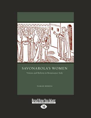 Savonarola's Women: Visions and Reform in Renaissance Italy