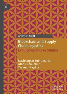 Blockchain and Supply Chain Logistics: Evolutionary Case Studies