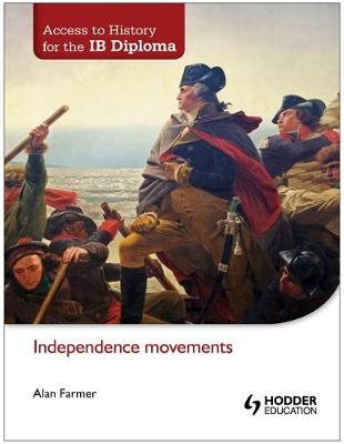 Access to History for the IB Diploma: Independence Movements