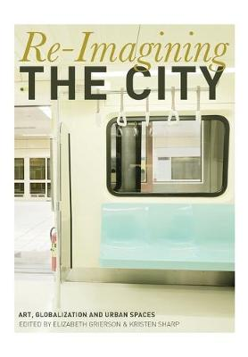 Re-imagining the City: Art,.. Cover