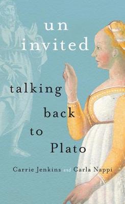 Uninvited: Talking Back to Plato