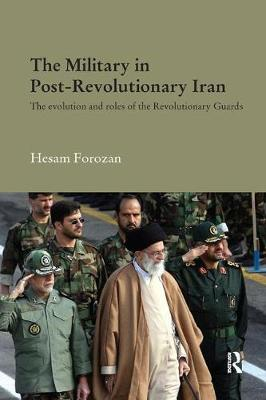 The Military in Post-Revolutionary Iran