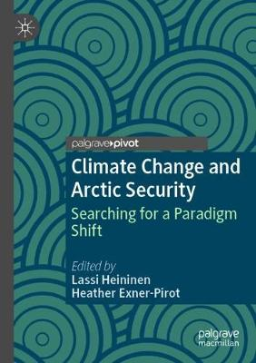 Climate Change and Arctic Security: Searching for a Paradigm Shift